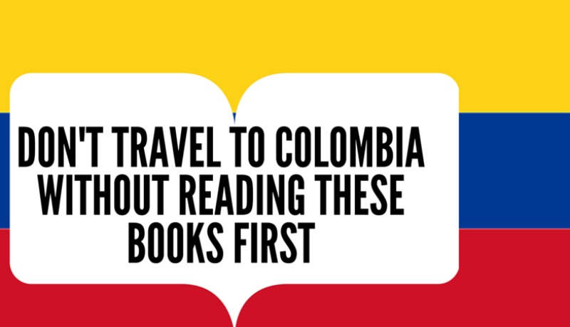 Don't Travel Colombia without reading these books first