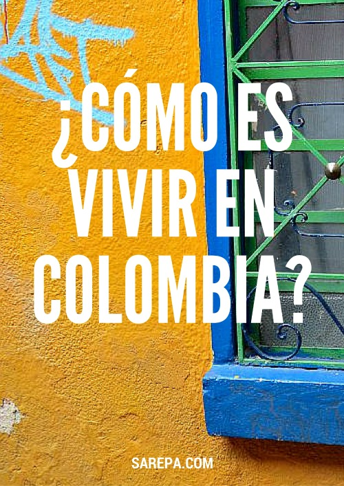 Como es vivir en Colombia