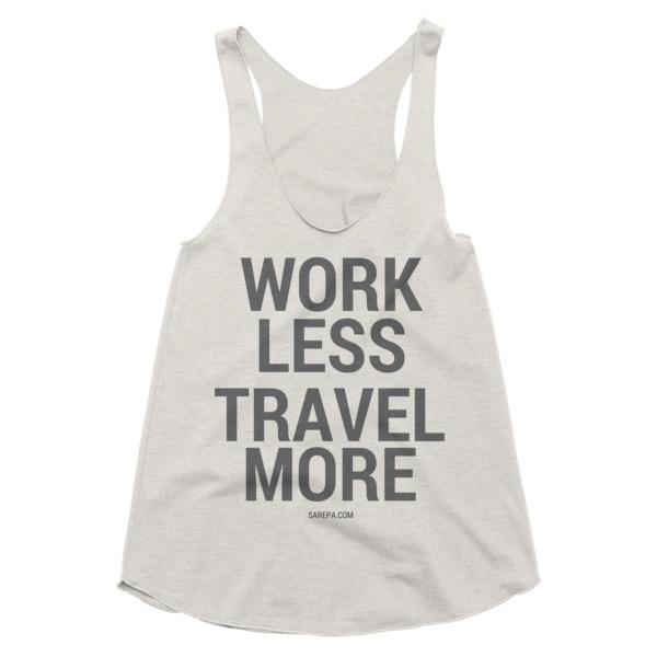 """Work Less, Travel More"" Women's Racerback Tank"