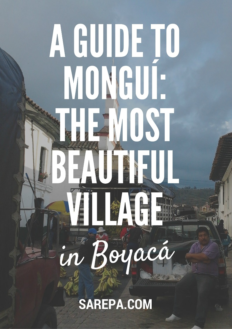 A guide to Mongui, Boyaca's most beautiful village